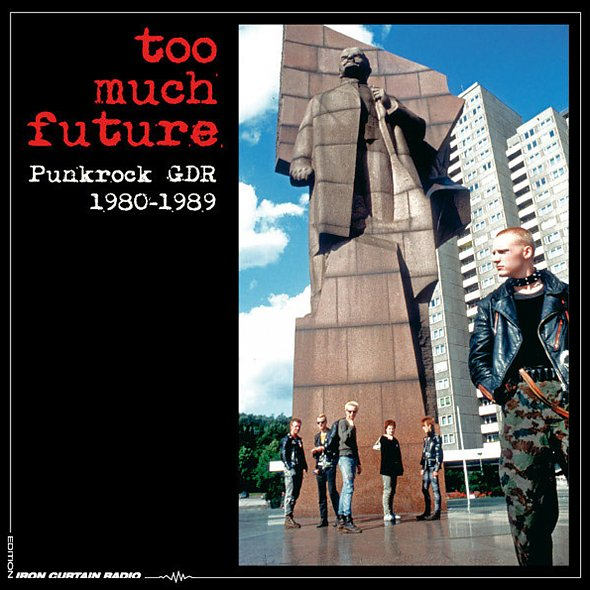 Too Much Future - Punkrock GDR 1980-1989 (3LP Box)